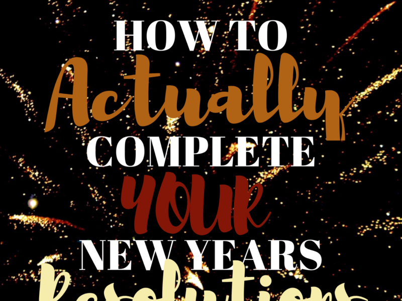 How to actually complete your New Year's resolutions!